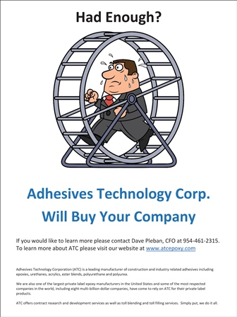 HAD ENOUGH? Adhesives Techonology Inc. Will Buy Your Company